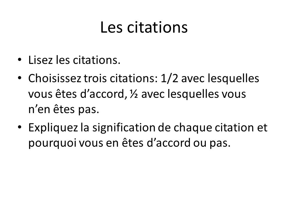 Les citations Lisez les citations.