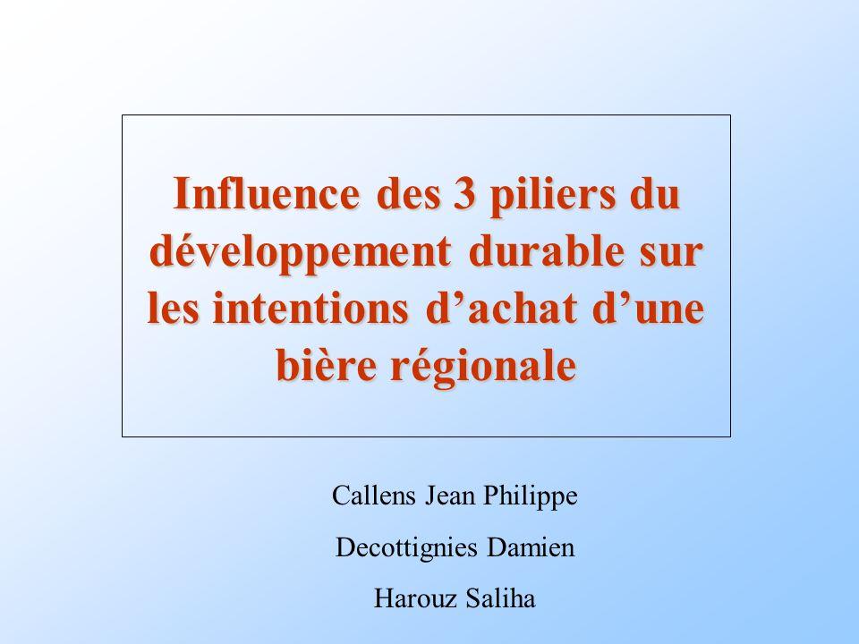 Influence des 3 piliers du développement durable sur les intentions dachat dune bière régionale Callens Jean Philippe Decottignies Damien Harouz Salih