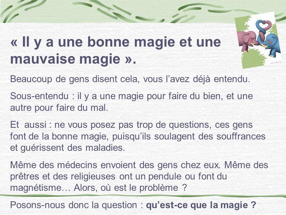 « Il y a une bonne magie et une mauvaise magie ». Beaucoup de gens disent cela, vous lavez déjà entendu. Sous-entendu : il y a une magie pour faire du