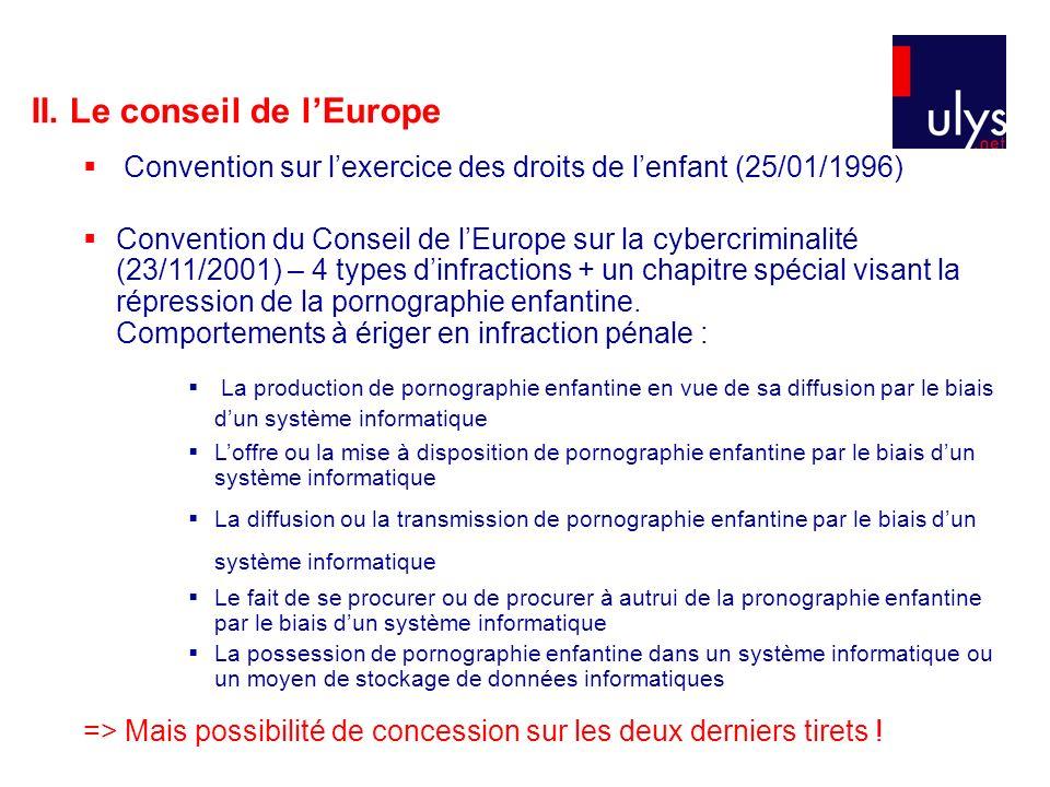 II. Le conseil de lEurope Convention sur lexercice des droits de lenfant (25/01/1996) Convention du Conseil de lEurope sur la cybercriminalité (23/11/
