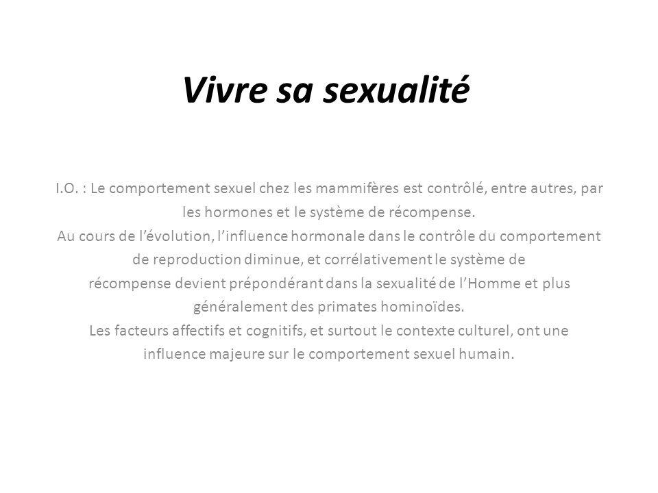 Vivre sa sexualité I.O. : Le comportement sexuel chez les mammifères est contrôlé, entre autres, par les hormones et le système de récompense. Au cour