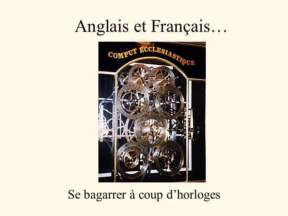 Anglais et Français… Se bagarrer à coup dhorloges