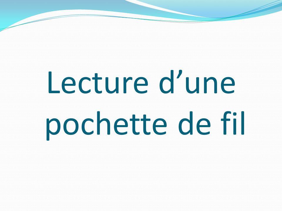 Lecture dune pochette de fil