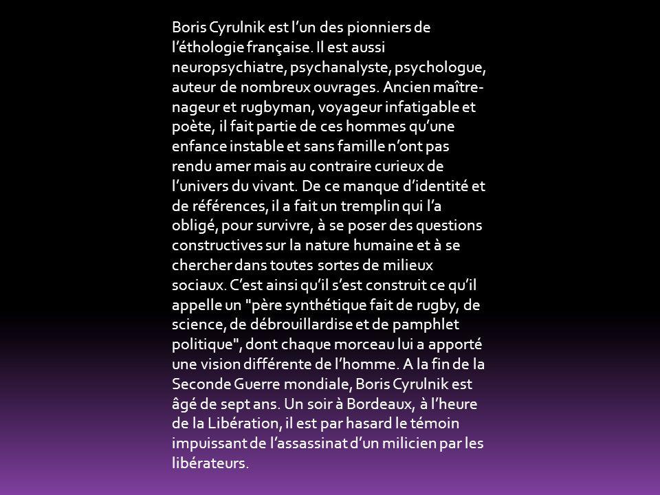 Boris Cyrulnik est lun des pionniers de léthologie française.