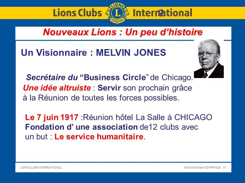 LIONS CLUBS INTERNATIONALDistrict Multiple 103 FRANCE 11 Secrétaire du Business Circle de Chicago. Une idée altruiste : Servir son prochain grâce à la