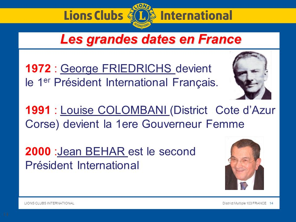 LIONS CLUBS INTERNATIONALDistrict Multiple 103 FRANCE 15 15 ORGANISATION GENERALE DULIONISME DULIONISME Information Nouveaux LIONS