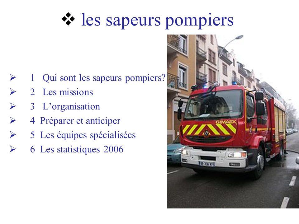 1 Qui sont les sapeurs pompiers.