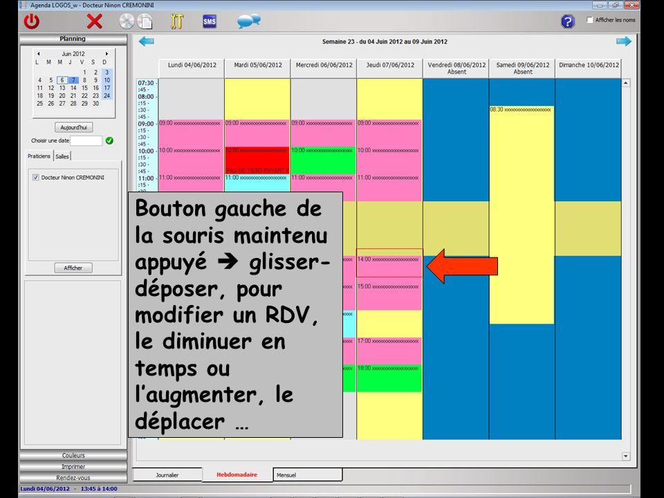 Bouton gauche de la souris maintenu appuyé glisser- déposer, pour modifier un RDV, le diminuer en temps ou laugmenter, le déplacer …