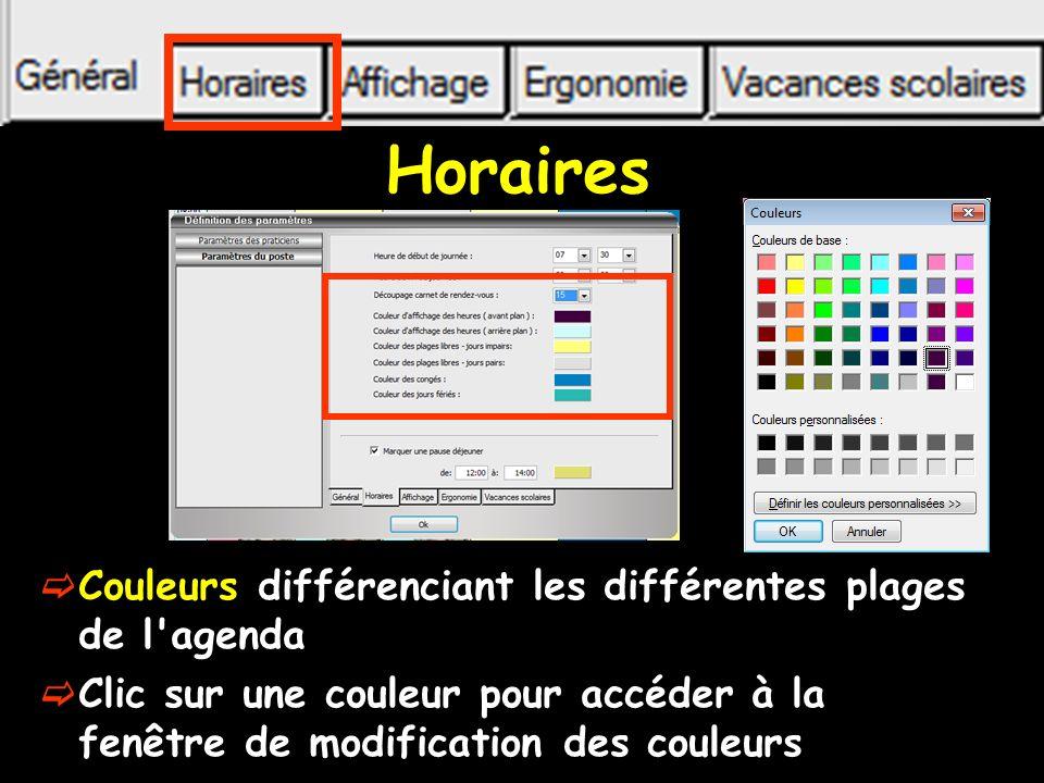 Horaires Couleurs différenciant les différentes plages de l agenda Clic sur une couleur pour accéder à la fenêtre de modification des couleurs