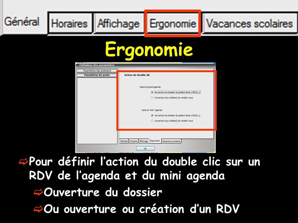 Ergonomie Pour définir laction du double clic sur un RDV de lagenda et du mini agenda Ouverture du dossier Ou ouverture ou création dun RDV