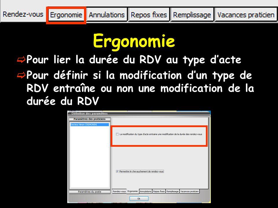 Ergonomie Pour lier la durée du RDV au type dacte Pour définir si la modification dun type de RDV entraîne ou non une modification de la durée du RDV
