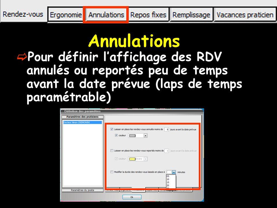 Annulations Pour définir laffichage des RDV annulés ou reportés peu de temps avant la date prévue (laps de temps paramétrable)