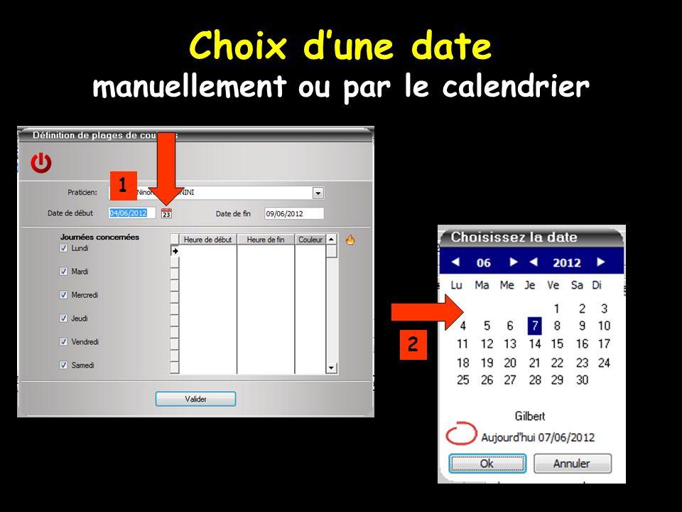Choix dune date manuellement ou par le calendrier 1 2