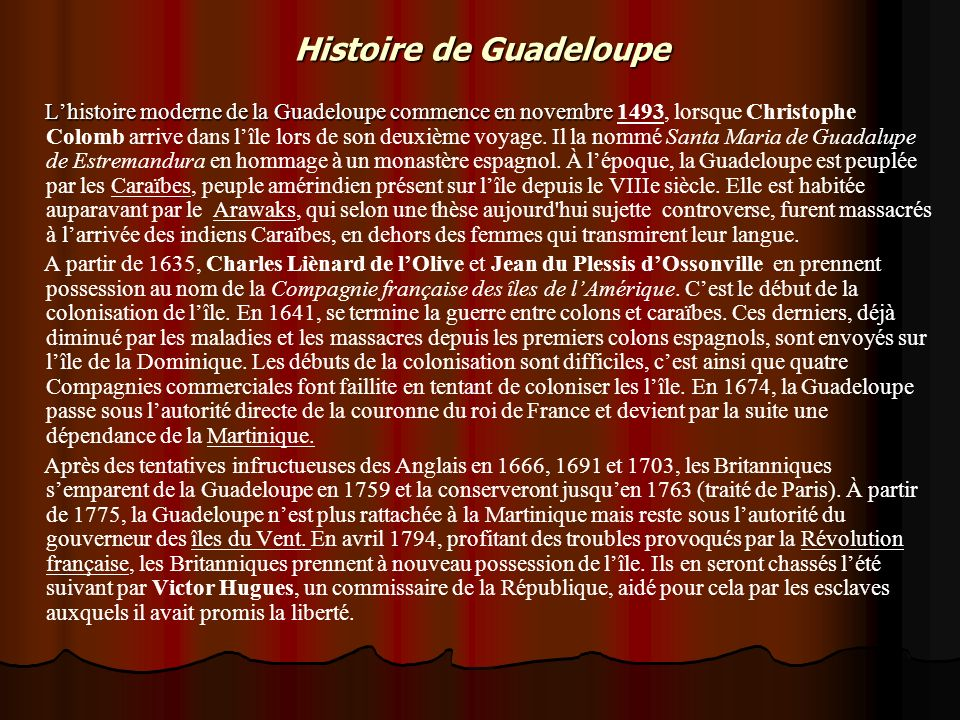 Histoire de Guadeloupe Lhistoire moderne de la Guadeloupe commence en novembre Lhistoire moderne de la Guadeloupe commence en novembre 1493, lorsque C