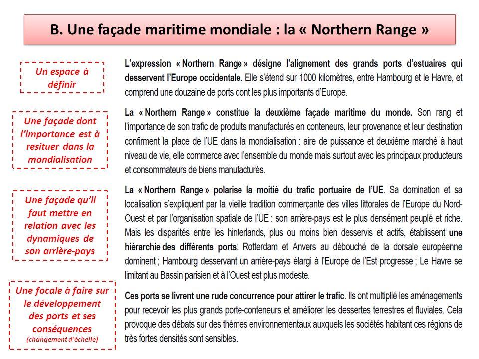 B. Une façade maritime mondiale : la « Northern Range » Un espace à définir Une façade dont limportance est à resituer dans la mondialisation Une faça