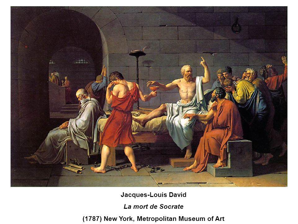 Jacques-Louis David La mort de Socrate (1787) New York, Metropolitan Museum of Art