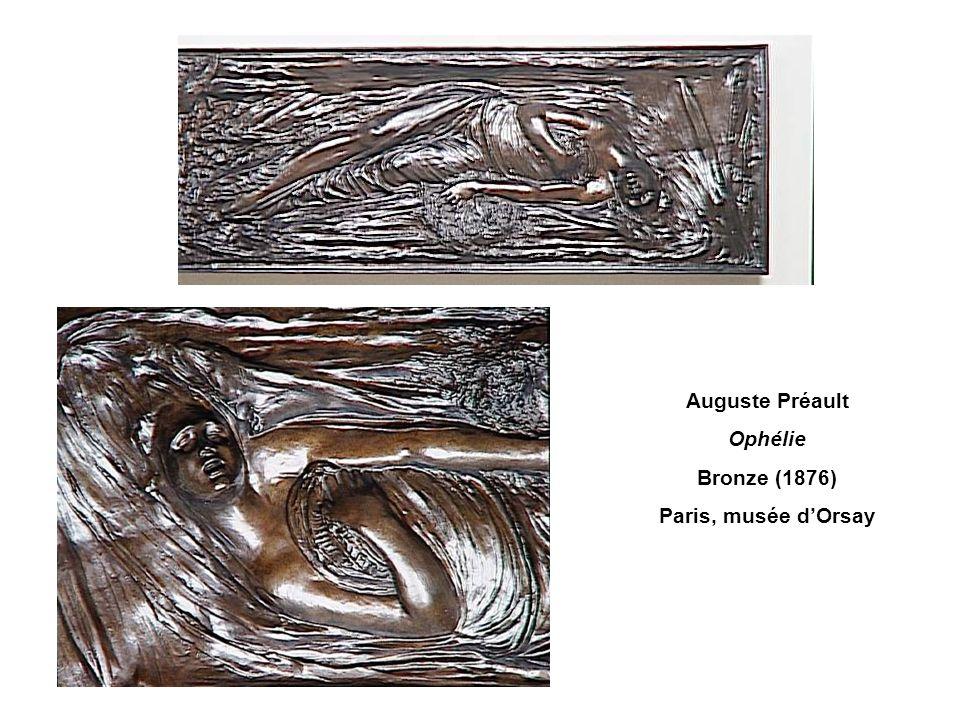 Auguste Préault Ophélie Bronze (1876) Paris, musée dOrsay