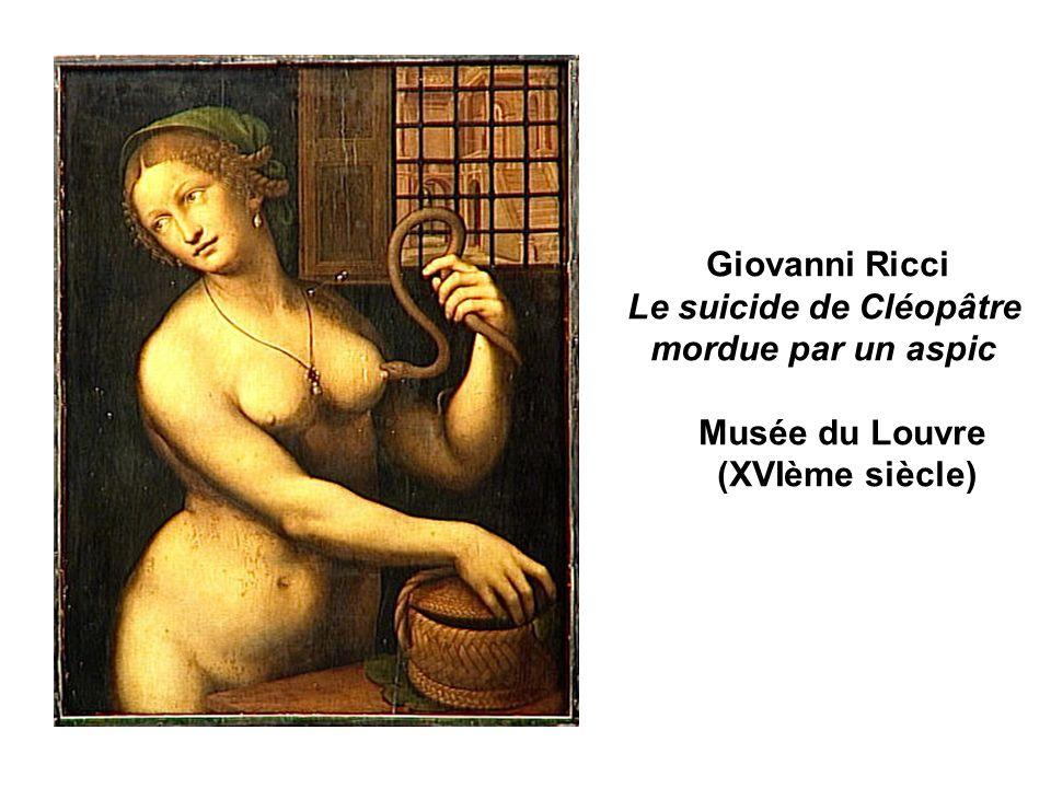 Giovanni Ricci Le suicide de Cléopâtre mordue par un aspic Musée du Louvre (XVIème siècle)
