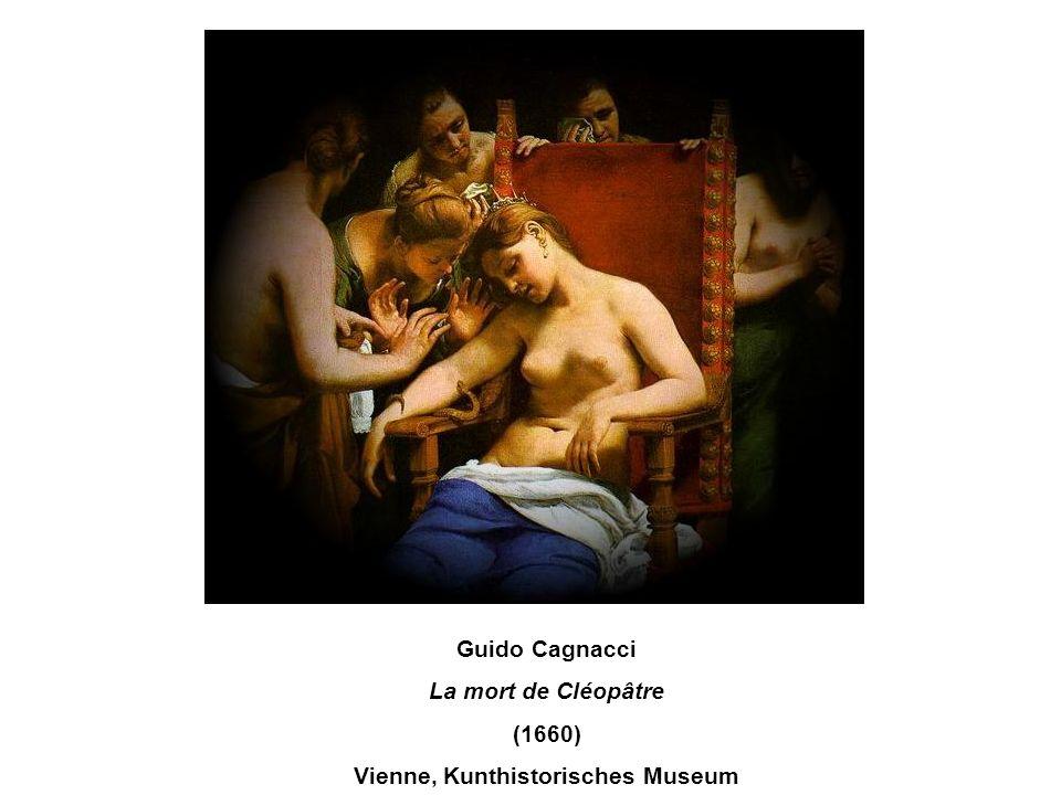 Guido Cagnacci La mort de Cléopâtre (1660) Vienne, Kunthistorisches Museum