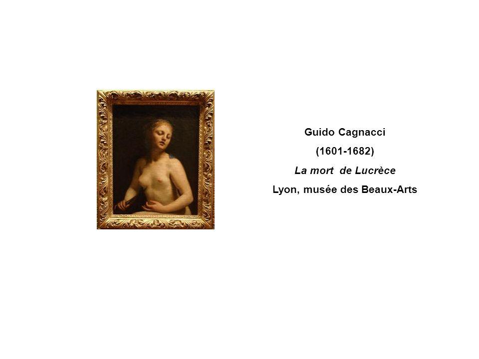Guido Cagnacci (1601-1682) La mort de Lucrèce Lyon, musée des Beaux-Arts