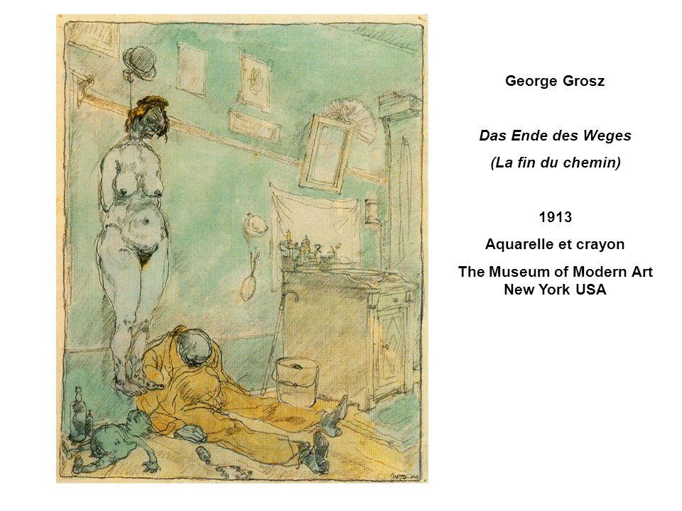 George Grosz Das Ende des Weges (La fin du chemin) 1913 Aquarelle et crayon The Museum of Modern Art New York USA