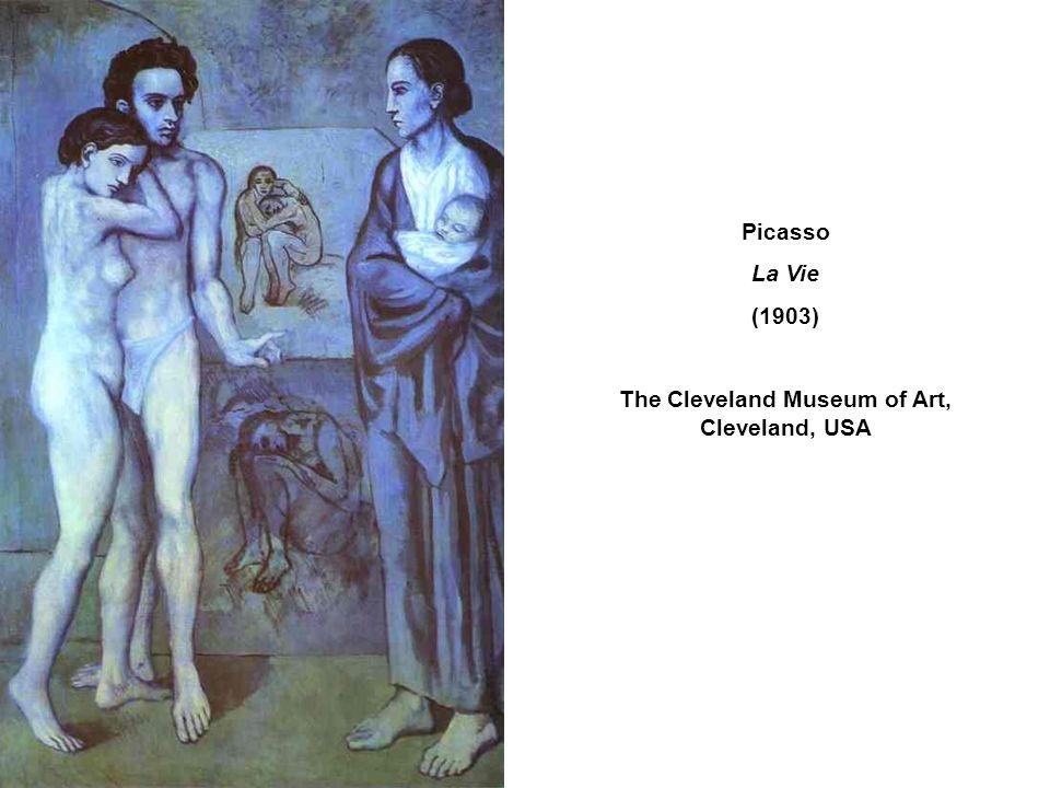 Picasso La Vie (1903) The Cleveland Museum of Art, Cleveland, USA