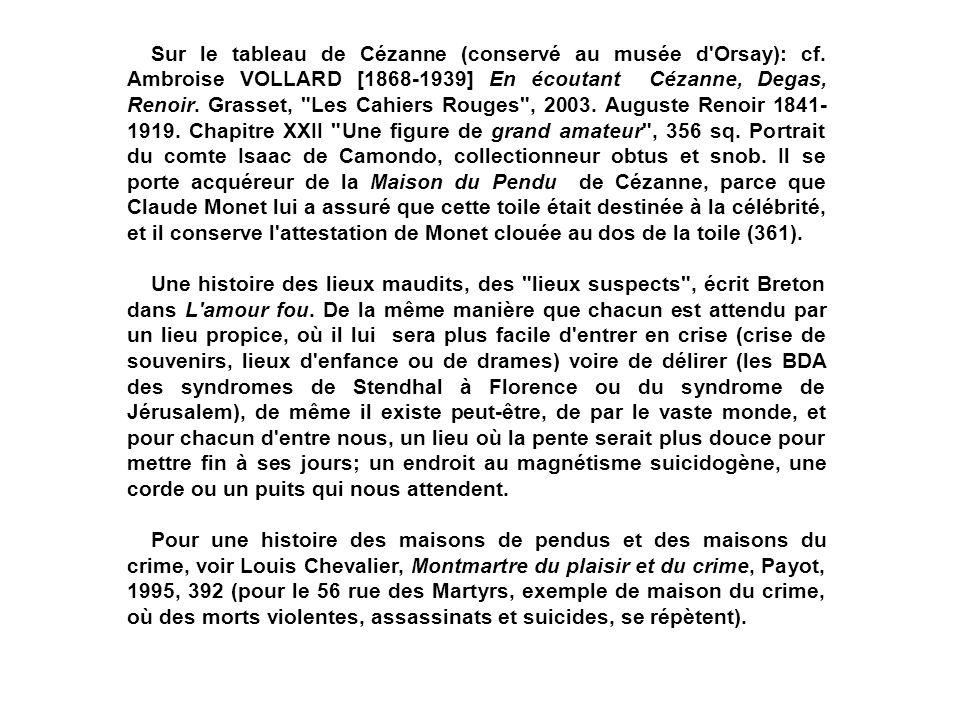 Sur le tableau de Cézanne (conservé au musée d'Orsay): cf. Ambroise VOLLARD [1868-1939] En écoutant Cézanne, Degas, Renoir. Grasset,