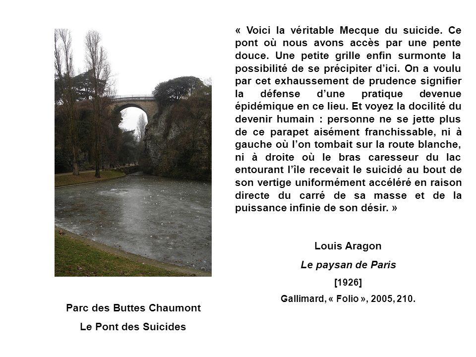 Parc des Buttes Chaumont Le Pont des Suicides « Voici la véritable Mecque du suicide. Ce pont où nous avons accès par une pente douce. Une petite gril