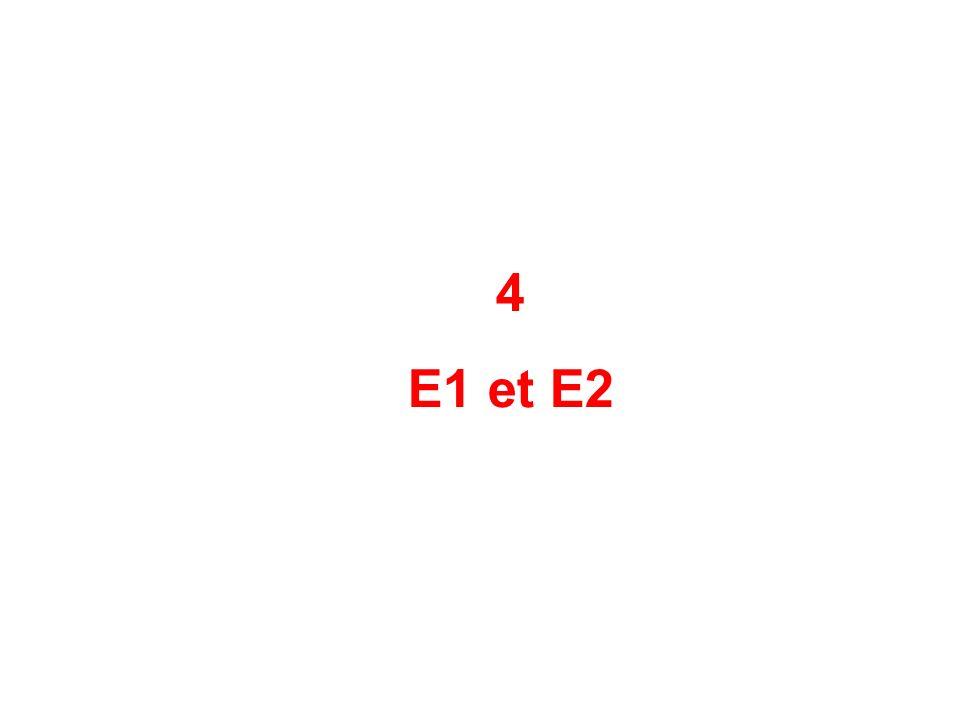 4 E1 et E2