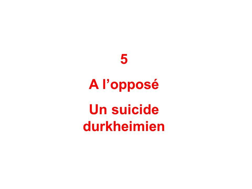 5 A lopposé Un suicide durkheimien