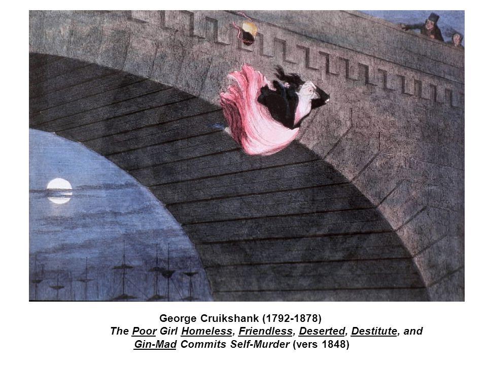 George Cruikshank (1792-1878) The Poor Girl Homeless, Friendless, Deserted, Destitute, and Gin-Mad Commits Self-Murder (vers 1848)