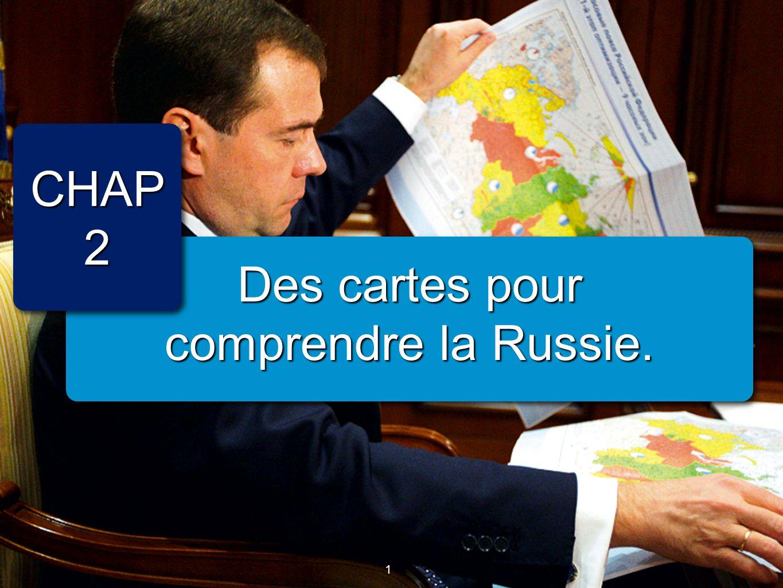 1 Des cartes pour comprendre la Russie. CHAP2CHAP2 1