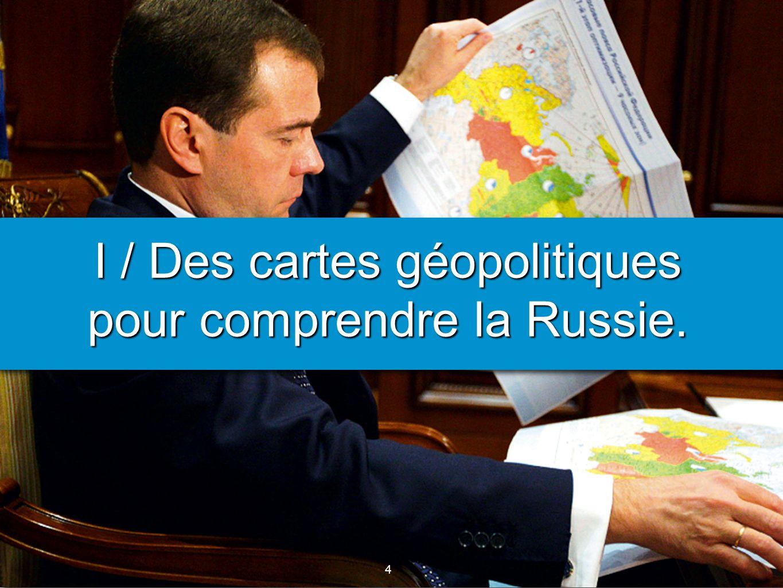 4 4 I / Des cartes géopolitiques pour comprendre la Russie.