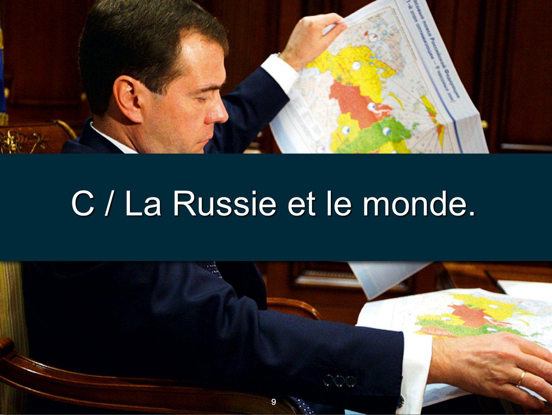 10 Document 4 : La Russie et le monde, Atlas du monde global, P. Boniface, 2010.
