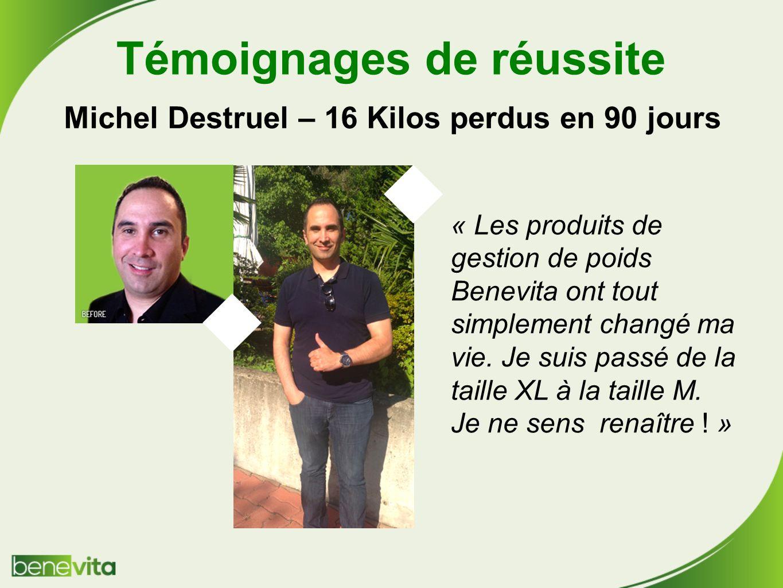 Témoignages de réussite Michel Destruel – 16 Kilos perdus en 90 jours « Les produits de gestion de poids Benevita ont tout simplement changé ma vie.