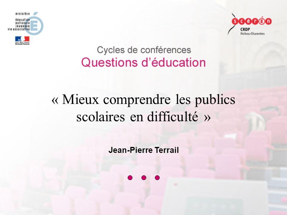 « Mieux comprendre les publics scolaires en difficulté » Jean-Pierre Terrail