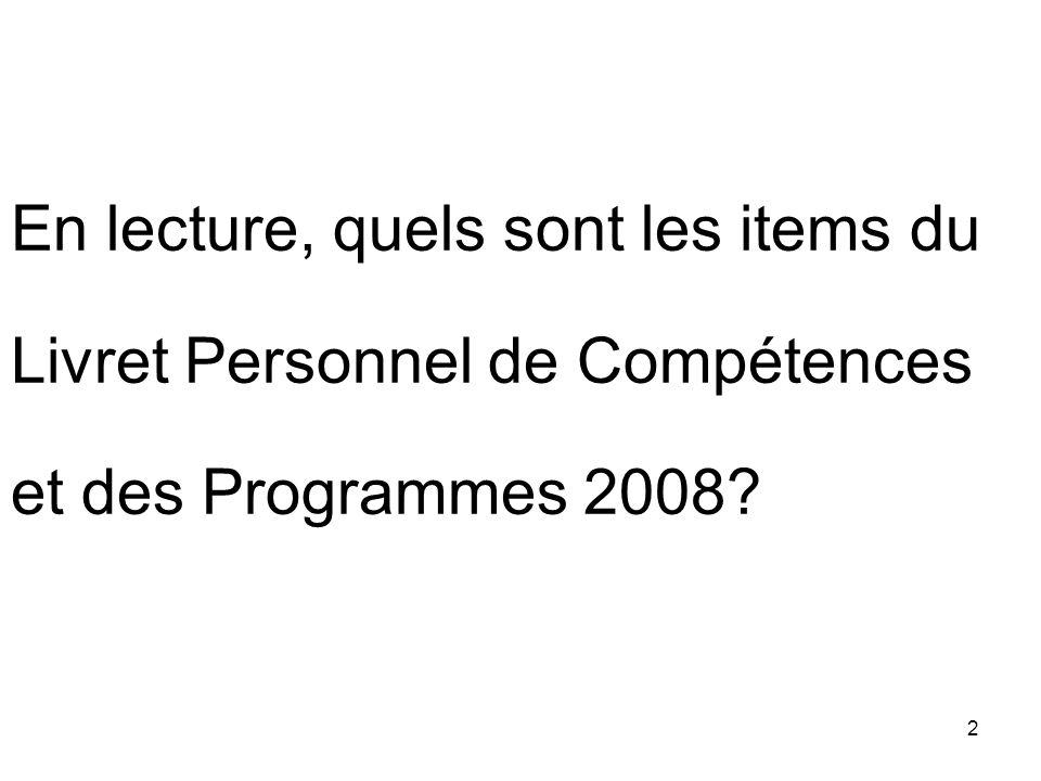2 En lecture, quels sont les items du Livret Personnel de Compétences et des Programmes 2008?