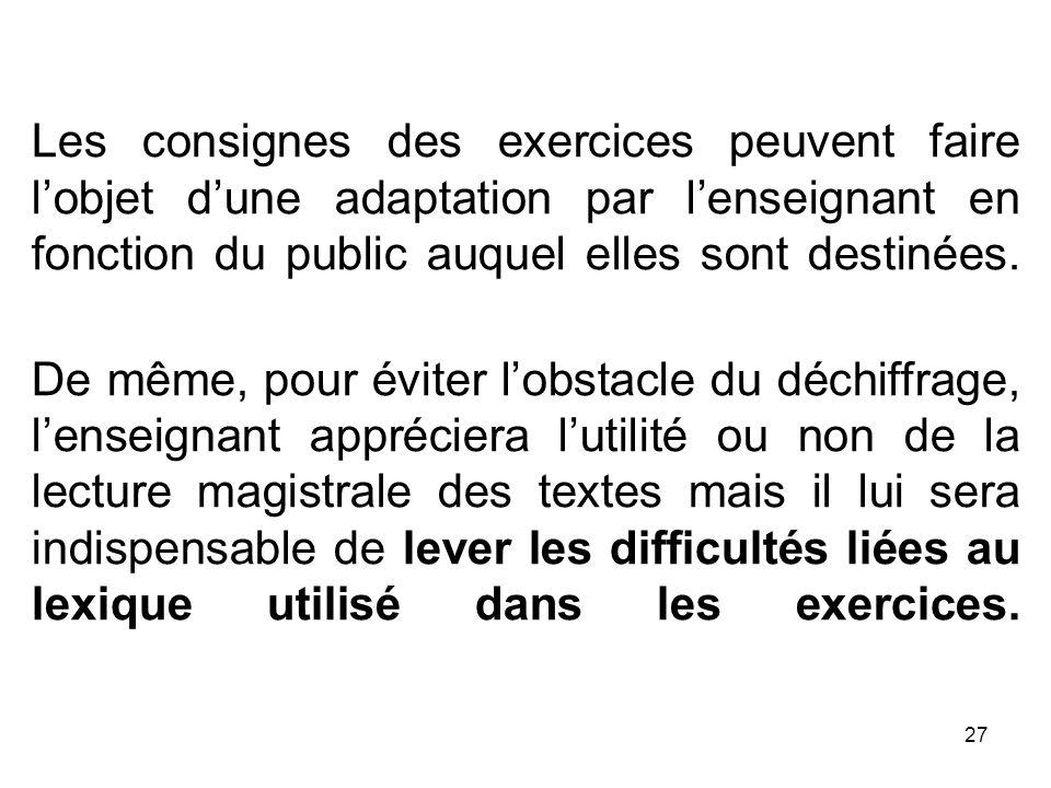 27 Les consignes des exercices peuvent faire lobjet dune adaptation par lenseignant en fonction du public auquel elles sont destinées.