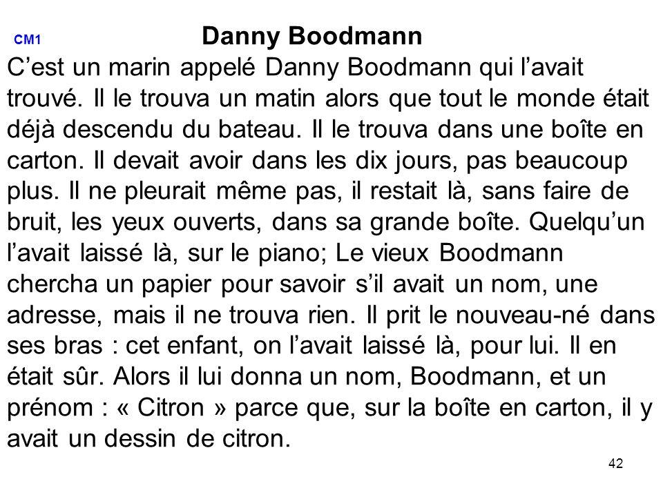 42 CM1 Danny Boodmann Cest un marin appelé Danny Boodmann qui lavait trouvé.