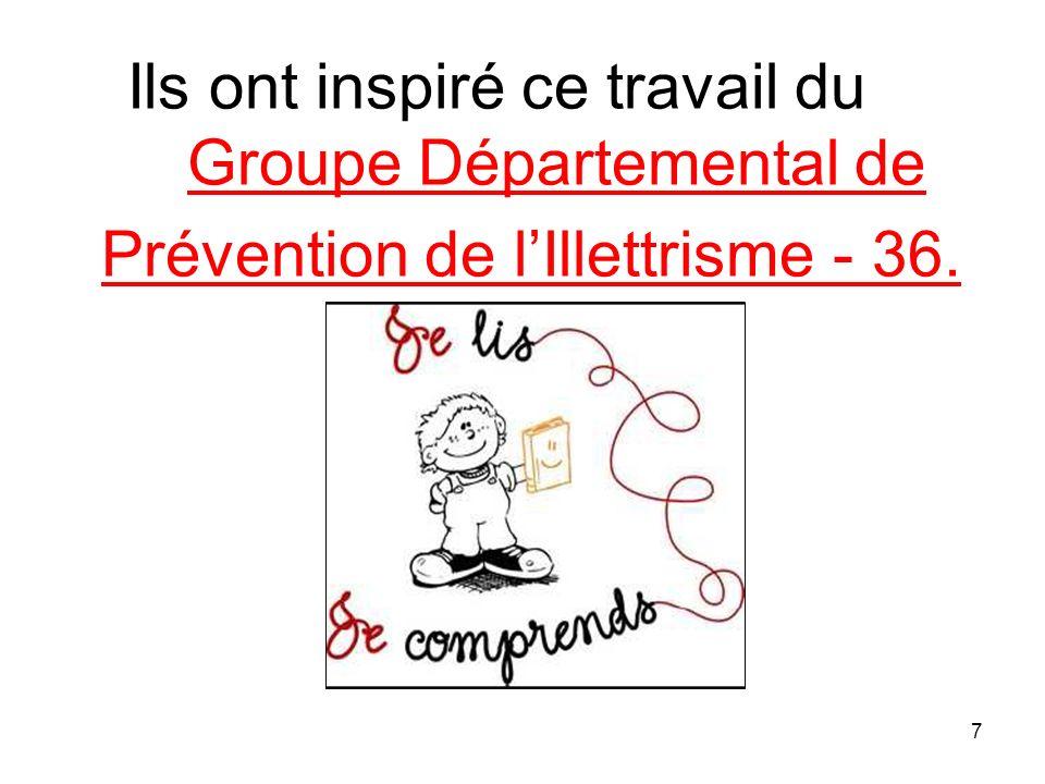 7 Ils ont inspiré ce travail du Groupe Départemental de Prévention de lIllettrisme - 36.