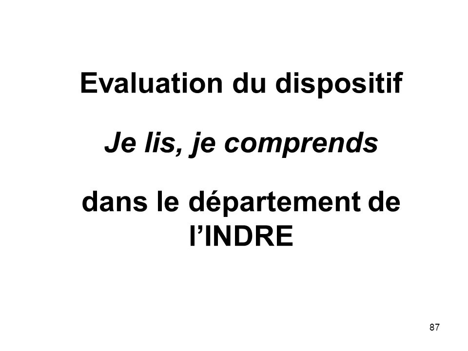 87 Evaluation du dispositif Je lis, je comprends dans le département de lINDRE