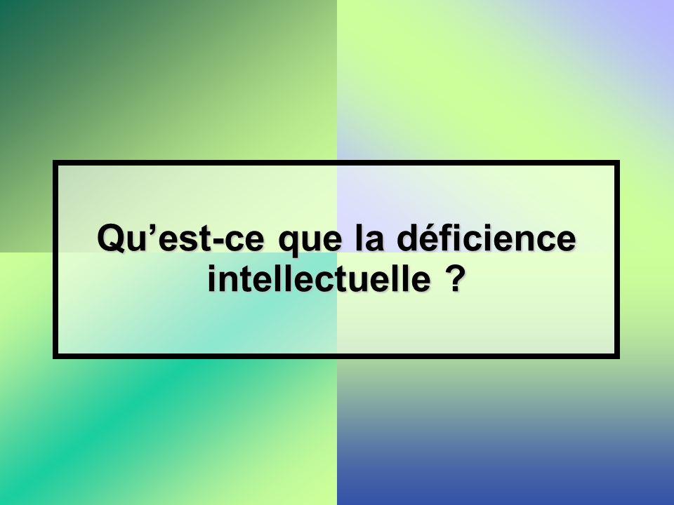 Quest-ce que la déficience intellectuelle ?
