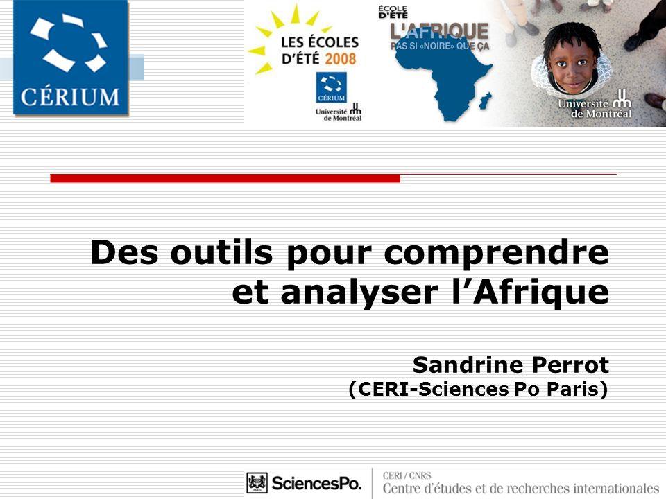 Des outils pour comprendre et analyser lAfrique Sandrine Perrot (CERI-Sciences Po Paris)