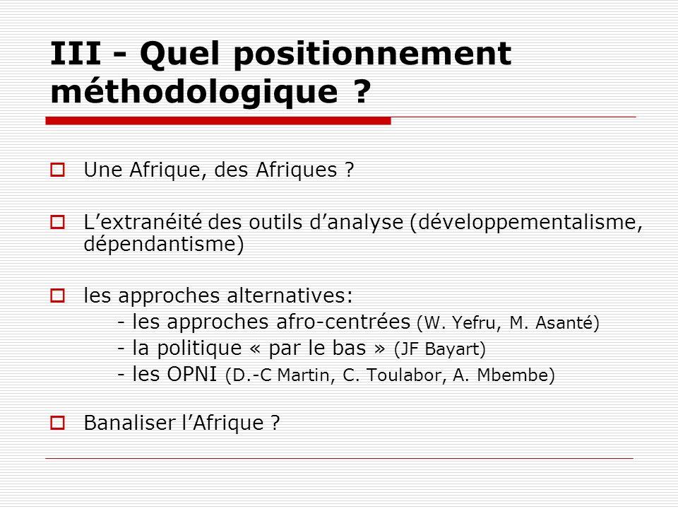 Une Afrique, des Afriques ? Lextranéité des outils danalyse (développementalisme, dépendantisme) les approches alternatives: - les approches afro-cent