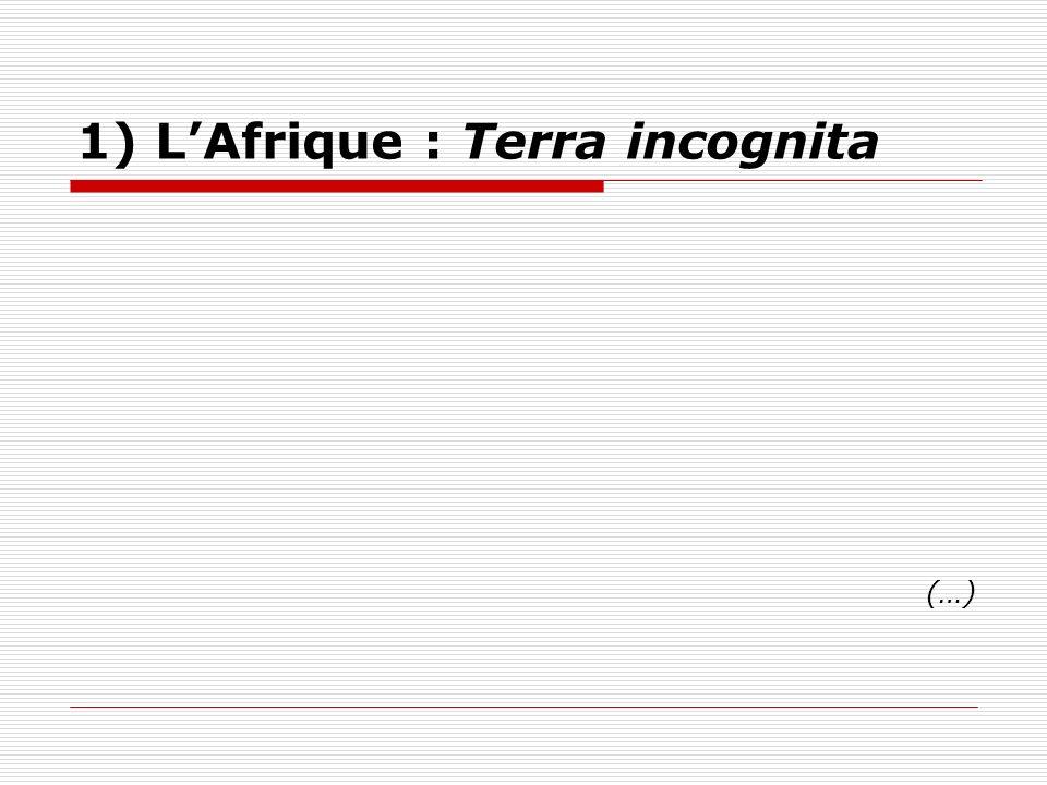 1) LAfrique : Terra incognita (…)