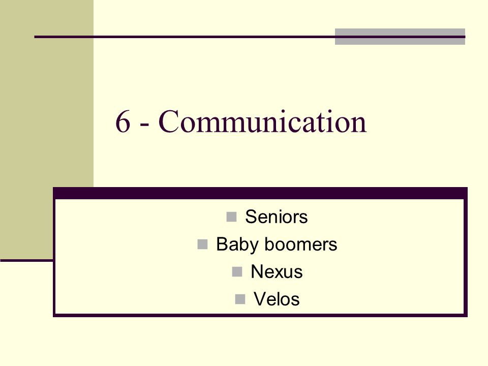 6 - Communication Seniors Baby boomers Nexus Velos