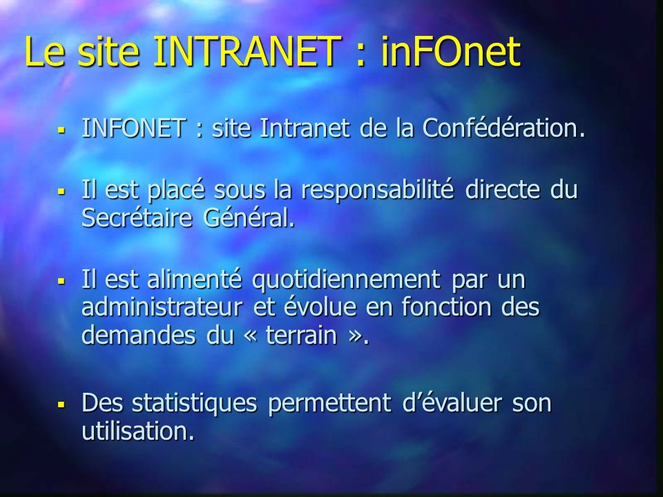Le site INTRANET : inFOnet INFONET : site Intranet de la Confédération.