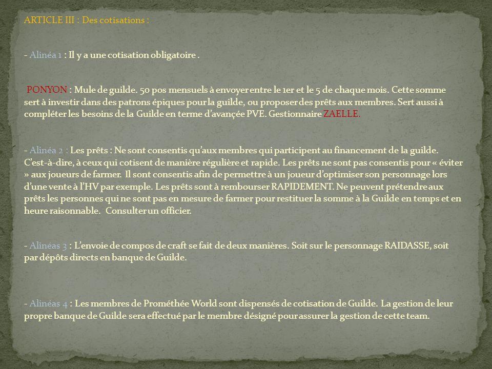 ARTICLE III : Des cotisations : - Alinéa 1 : Il y a une cotisation obligatoire.