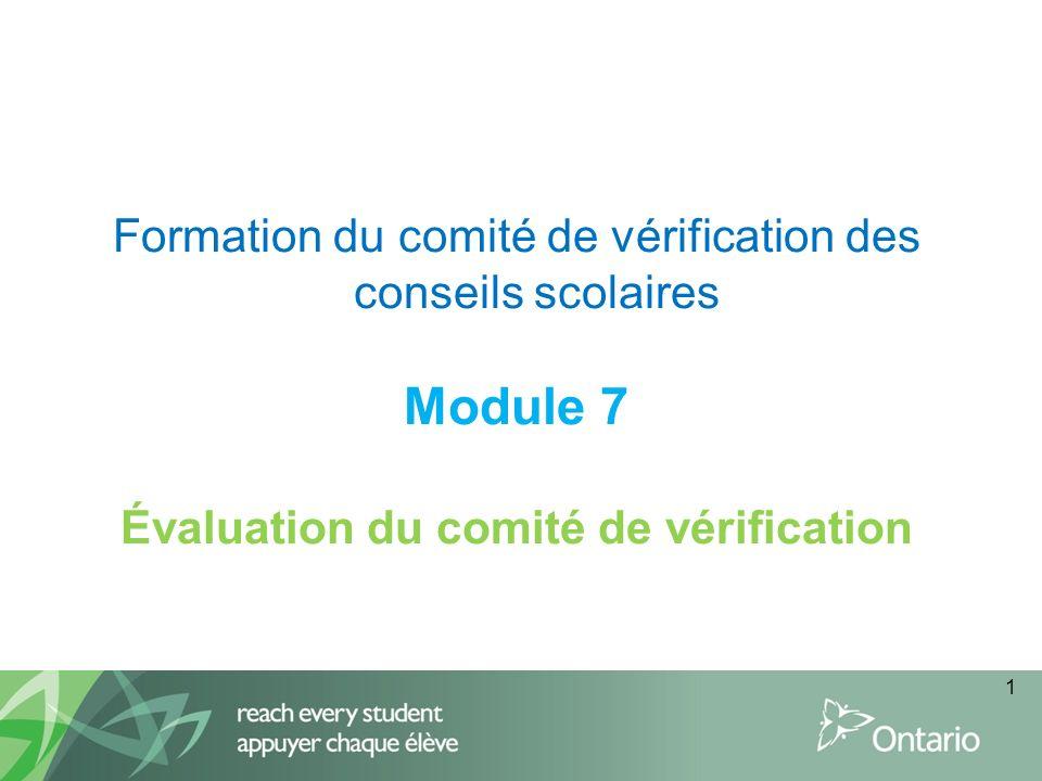 Formation du comité de vérification des conseils scolaires Module 7 Évaluation du comité de vérification 1