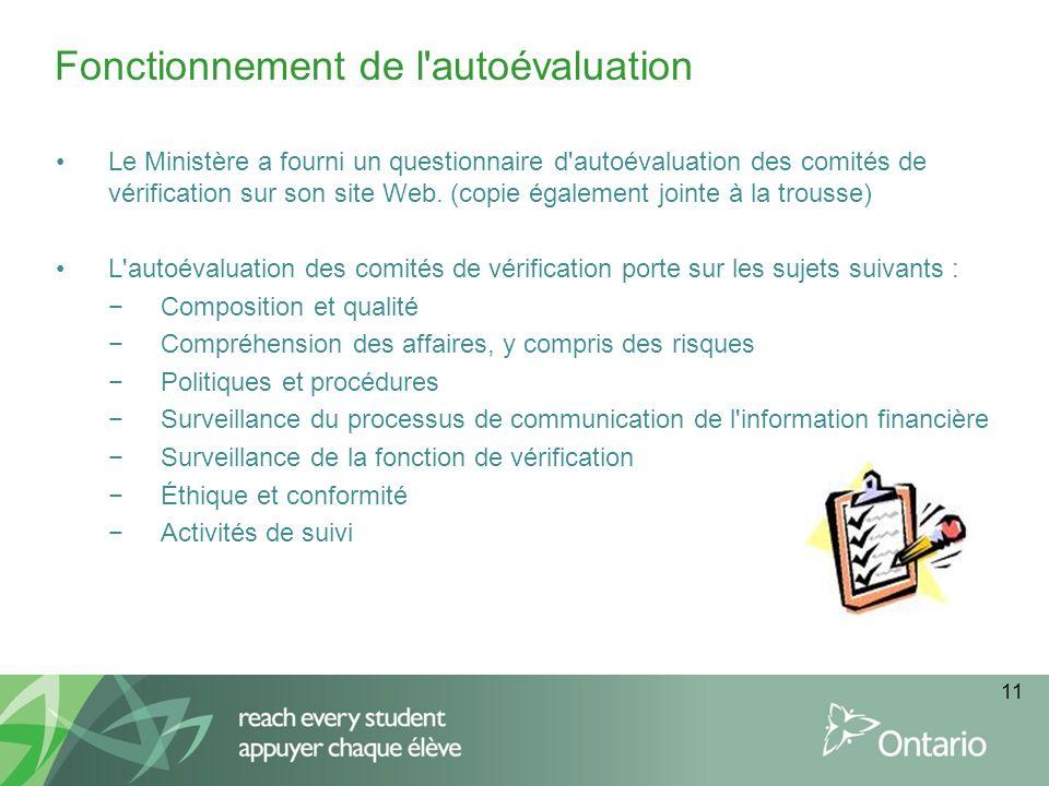 11 Le Ministère a fourni un questionnaire d'autoévaluation des comités de vérification sur son site Web. (copie également jointe à la trousse) L'autoé
